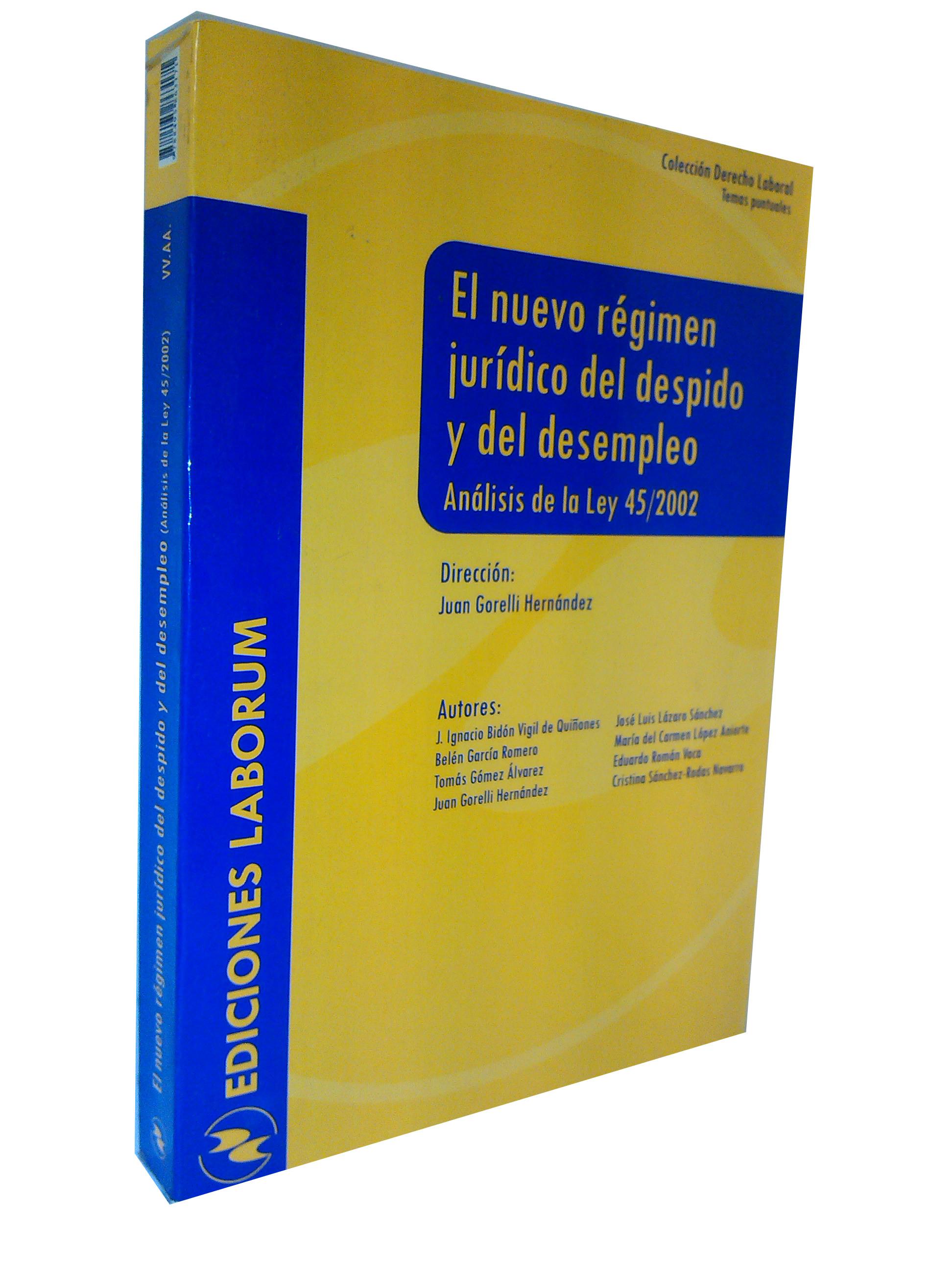 El nuevo régimen jurídico del despido y del desempleo – Análisis de la Ley 45/2002