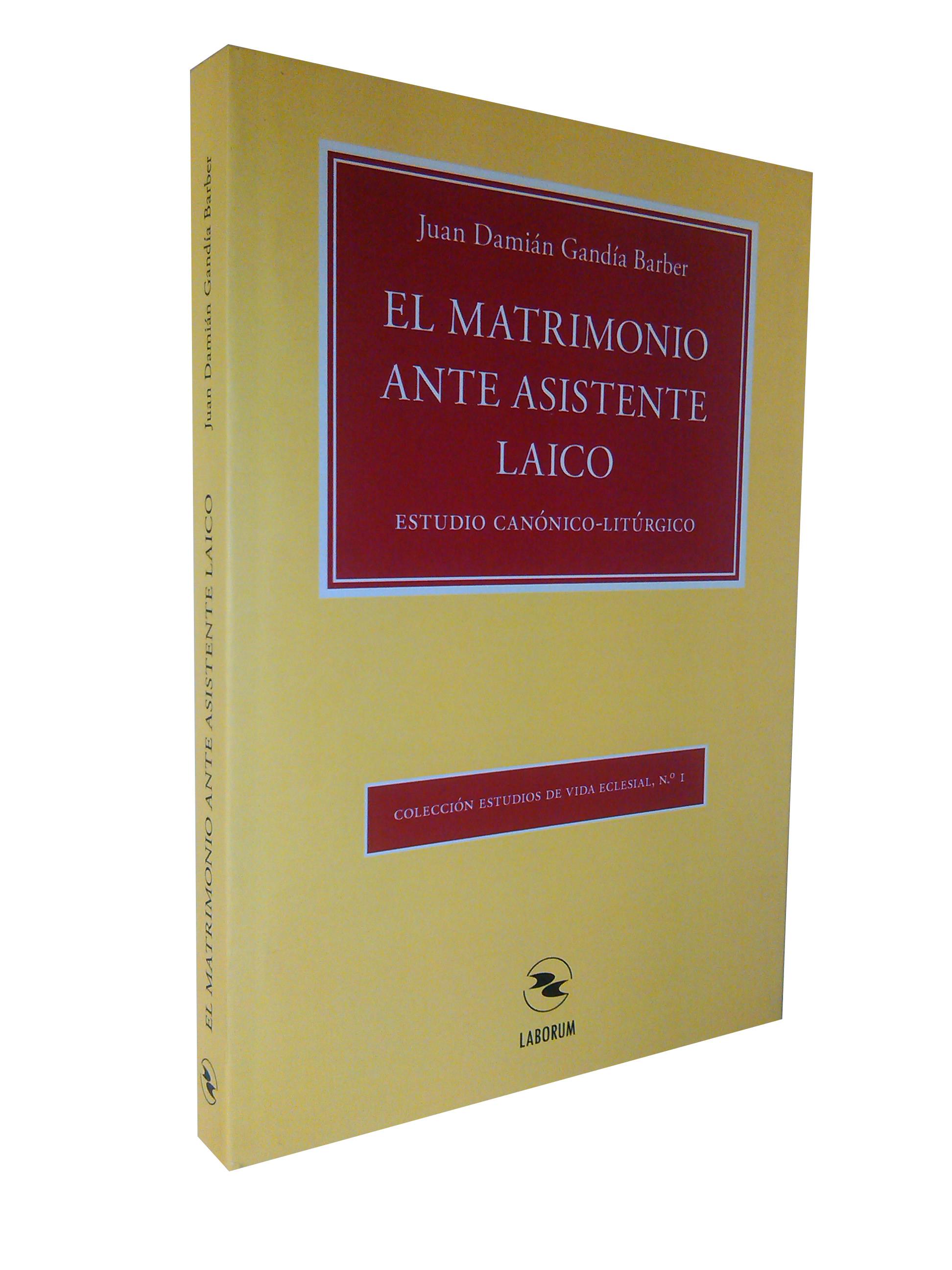 El matrimonio ante asistente laico : estudio canónico-litúrgico