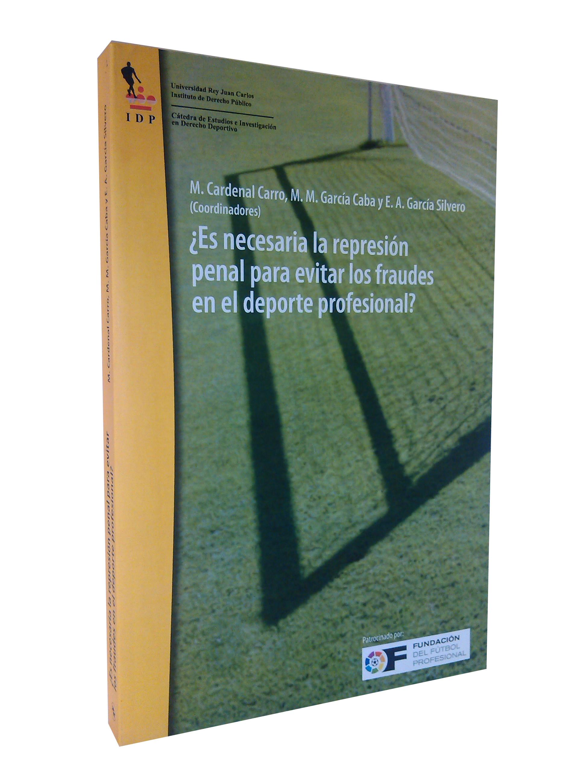 ¿Es necesaria la represión penal para evitar los fraudes en el deporte profesional?