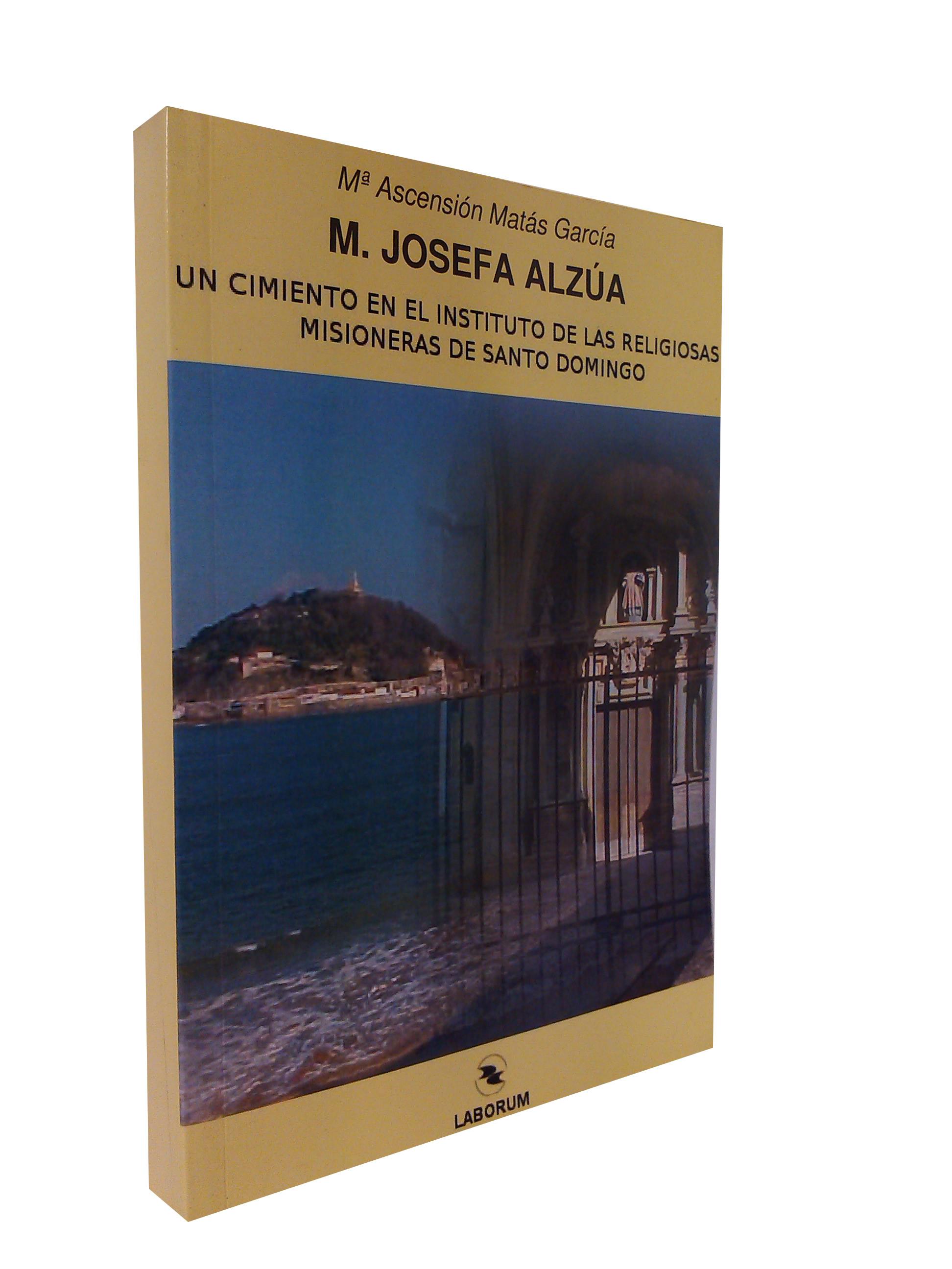 La madre M. Josefa Alzúa: Un cimiento en el instituto de las religiosas misioneras de Santo Domingo