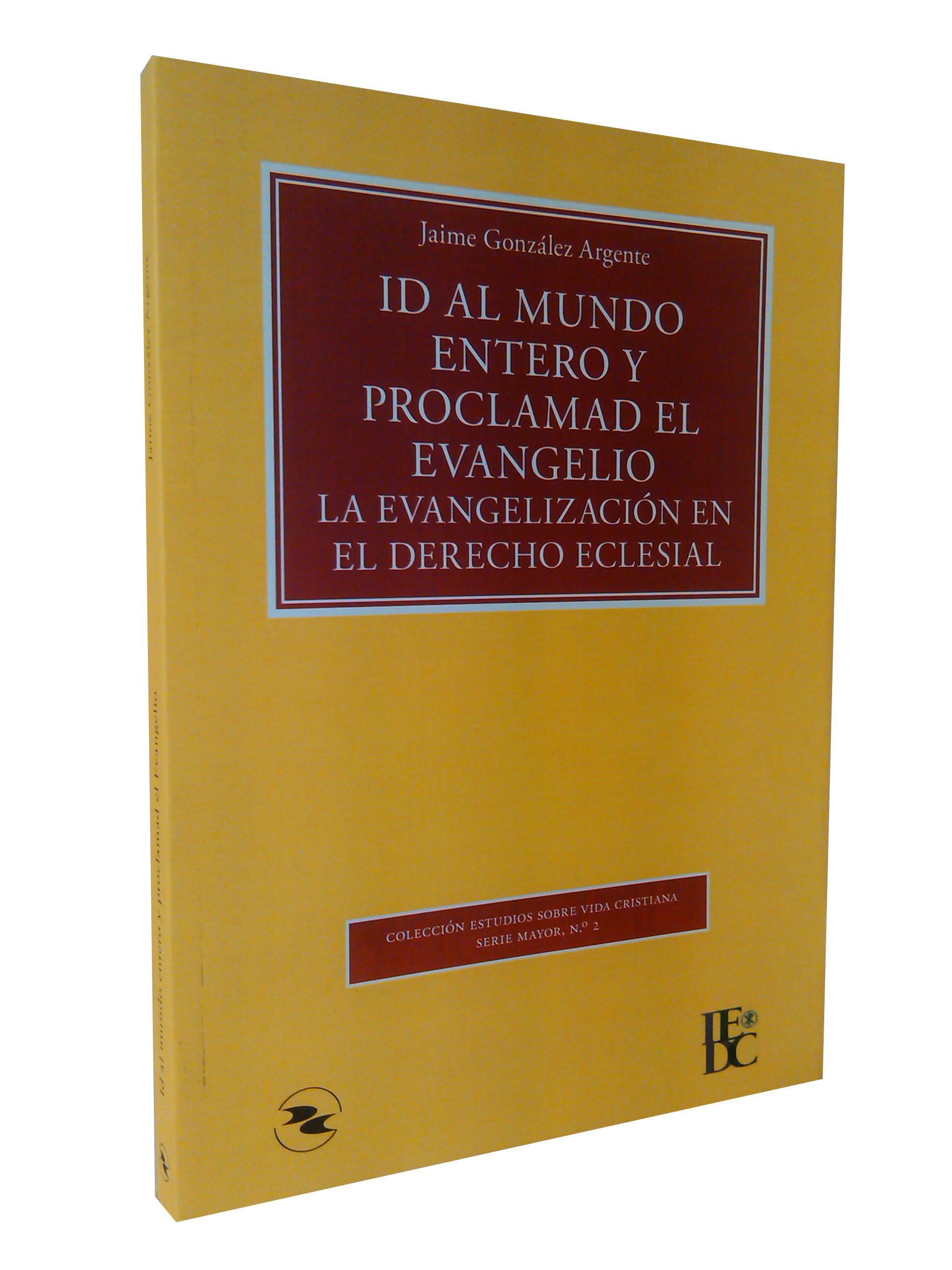 Id al mundo entero y proclamad el evangelio – La evangelización en el derecho eclesial