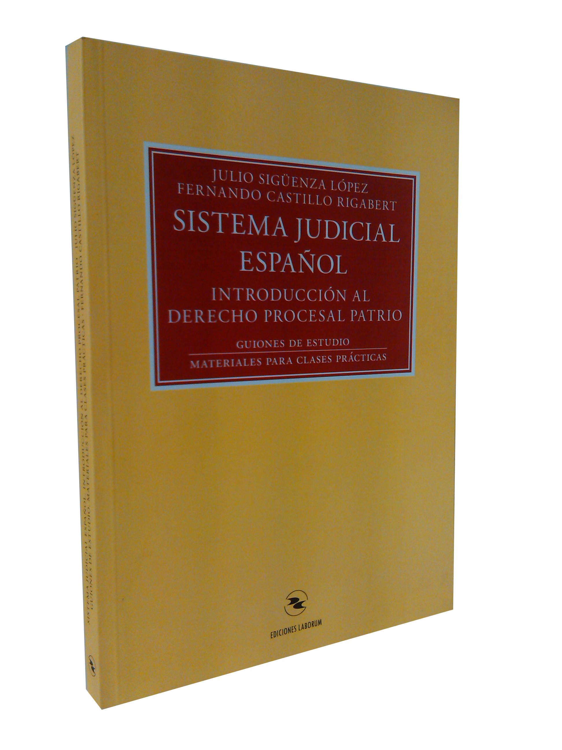 Sistema Judicial Español – Introducción al Derecho Procesal Patrio – Guiones de estudio / Materiales para clases prácticas