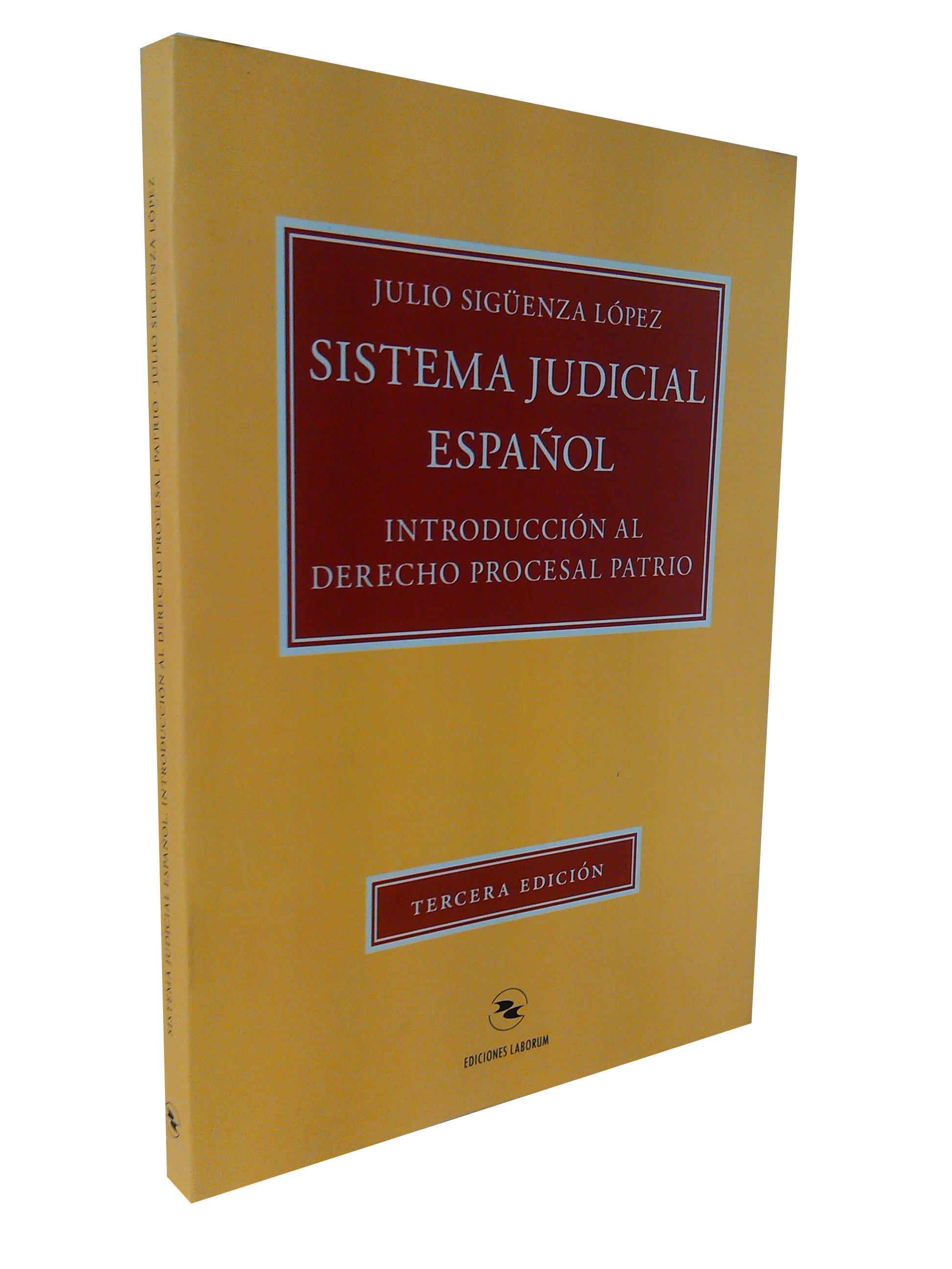 Sistema Judicial Español – Introducción al Derecho Procesal Patrio (3ª Edición)