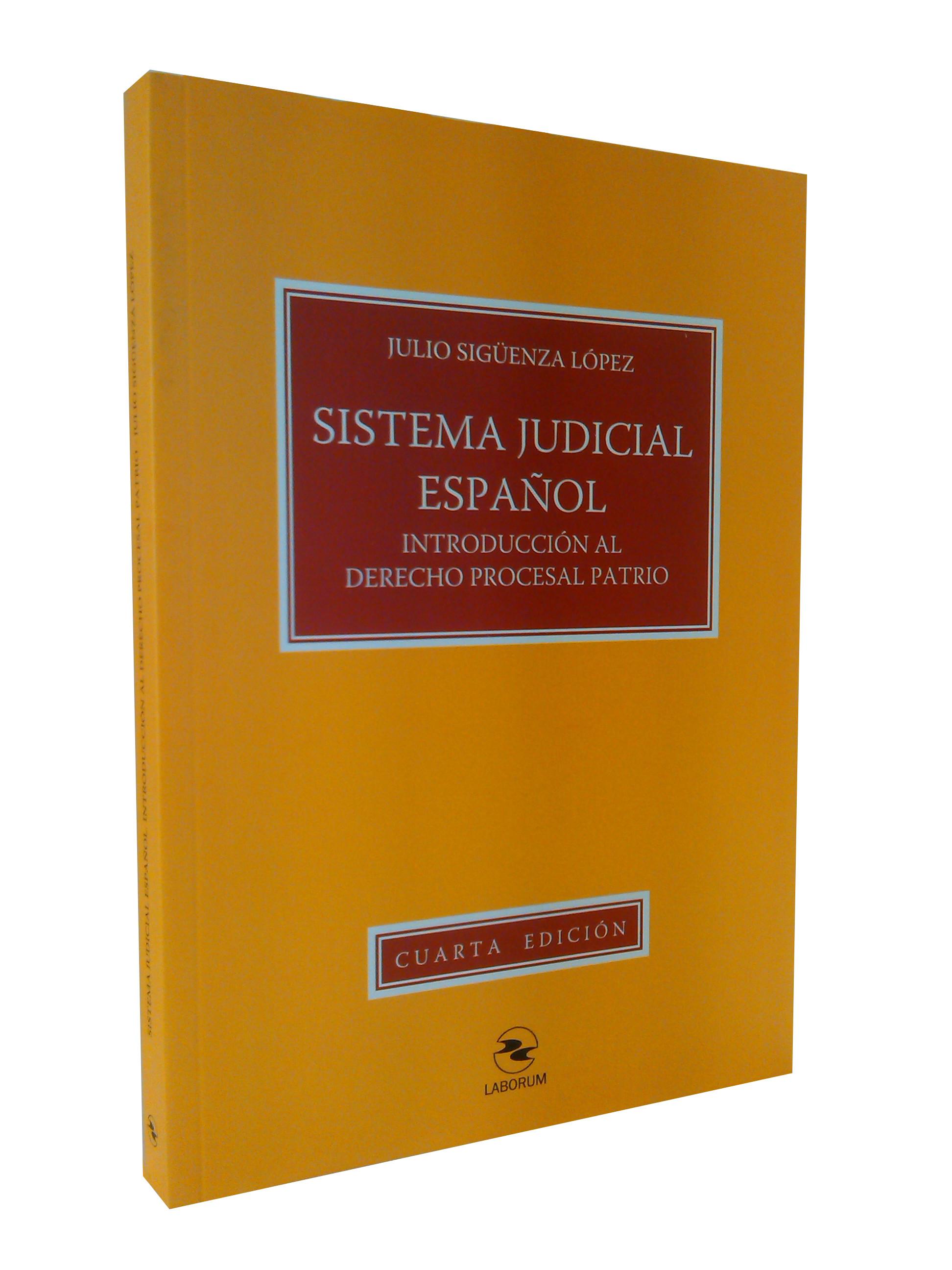 Sistema Judicial Español – Introducción al Derecho Procesal Patrio (4ª Edición)