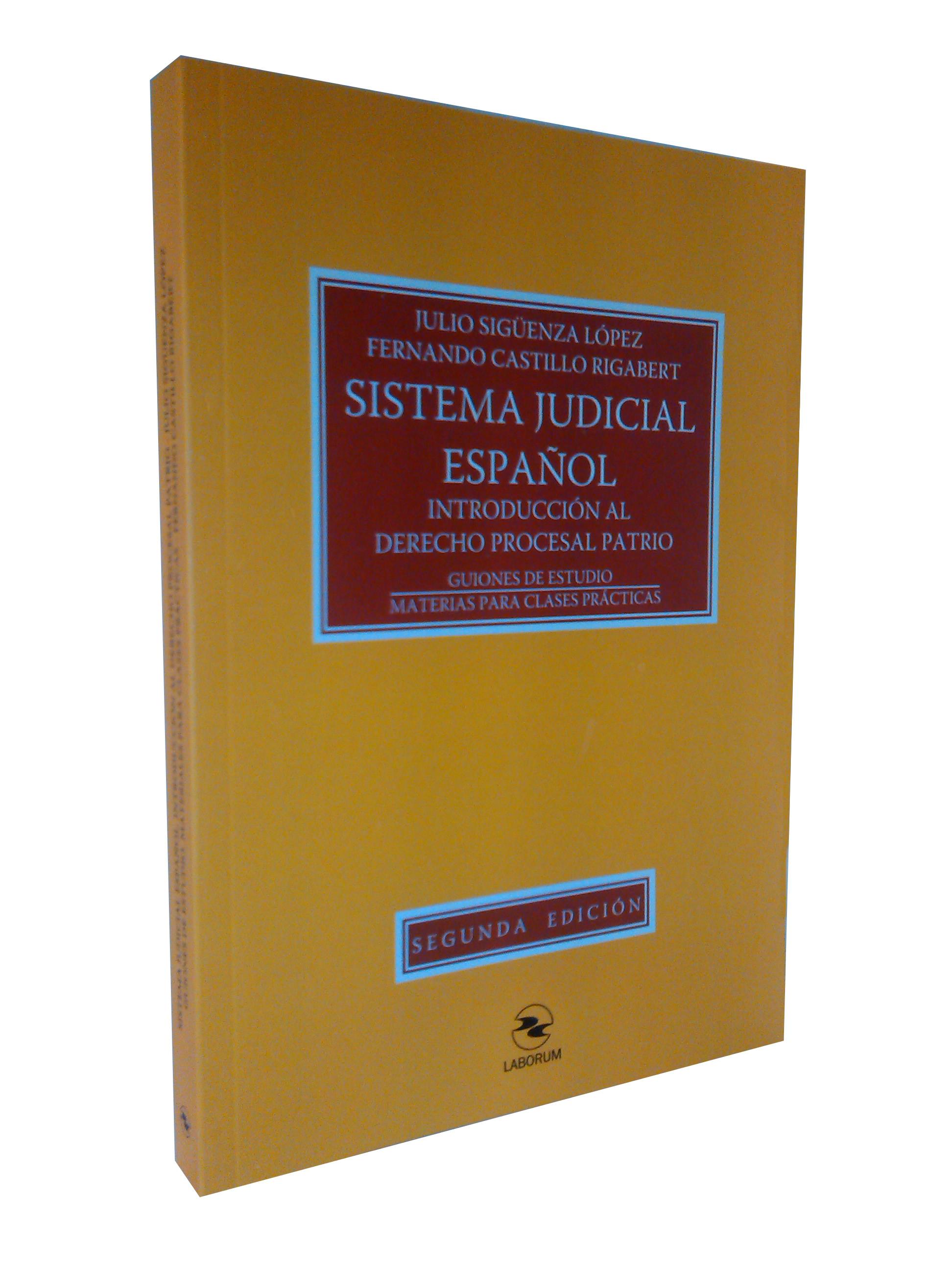 Sistema Judicial Español – Introducción al Derecho Procesal Patrio – Guiones de estudio / Materiales para clases prácticas (2ª Edición)