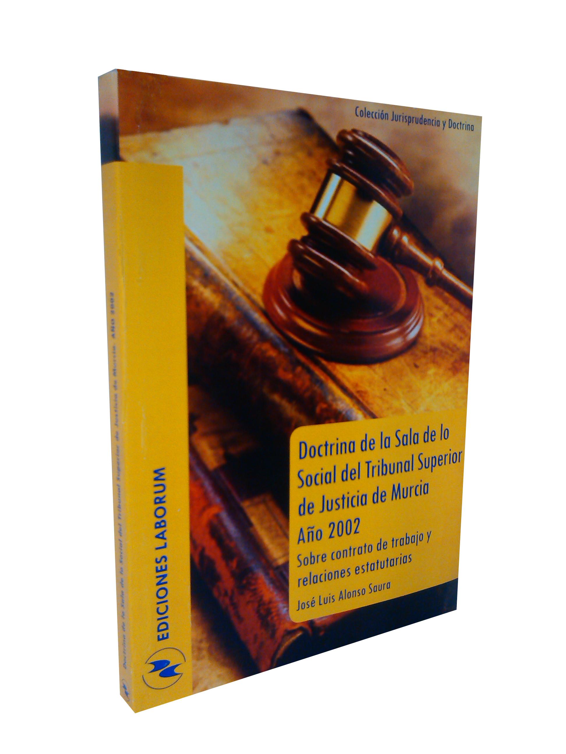 Doctrina de la Sala de lo Social del Tribunal Superior de Justicia de Murcia Año 2002 – Sobre contrato de trabajo y relaciones estatutarias