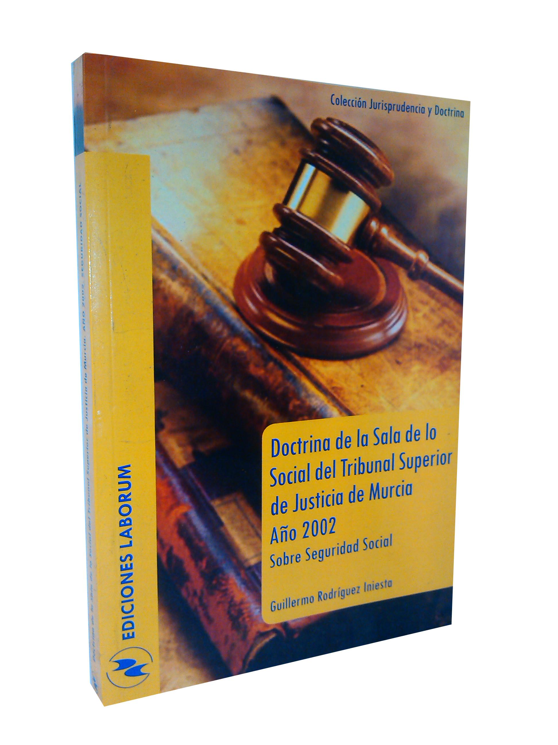 Doctrina de la Sala de lo Social del Tribunal Superior de Justicia de Murcia Año 2002 – Sobre Seguridad Social