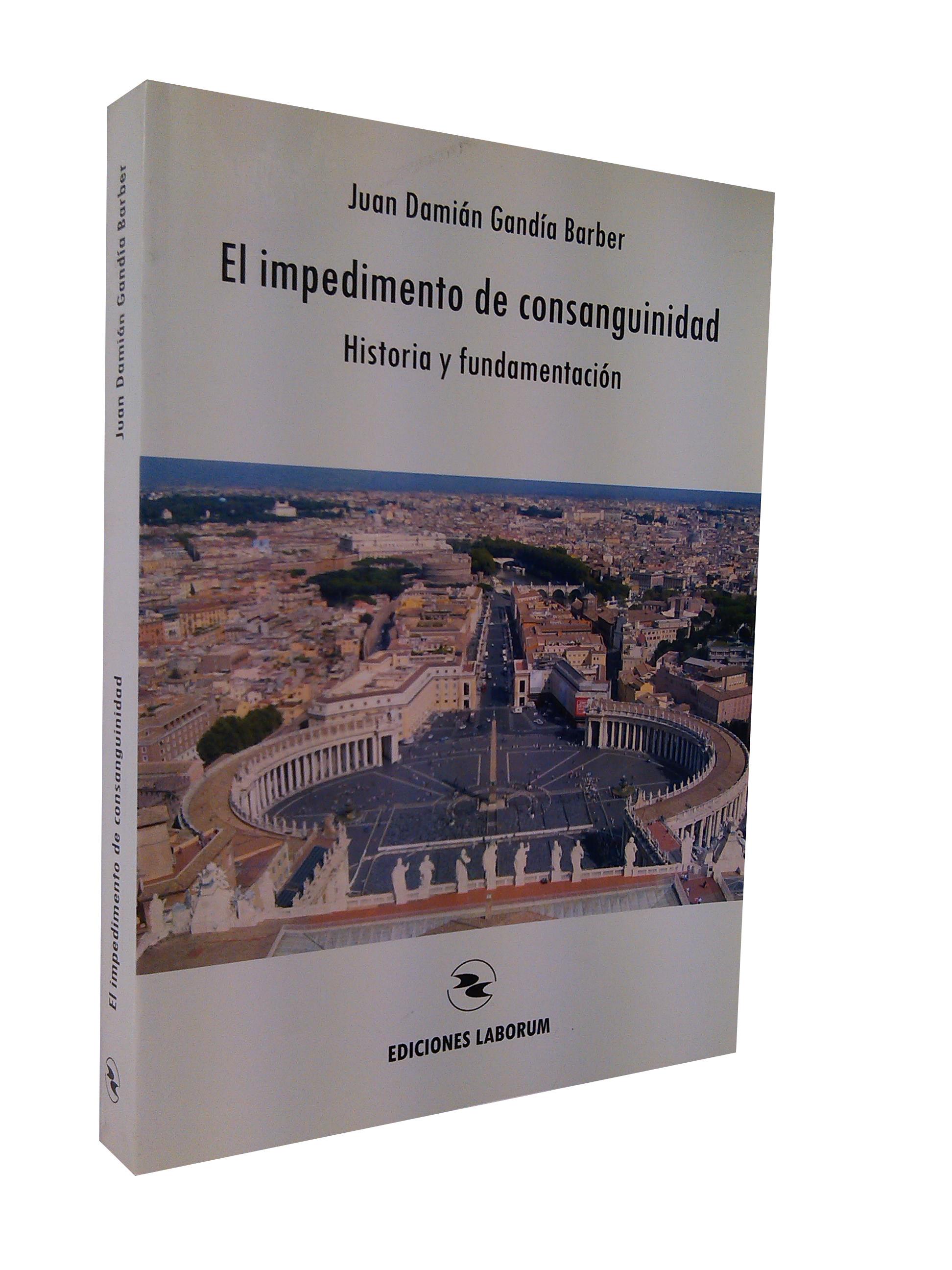 El impedimento de consanguinidad : historia y fundamentación