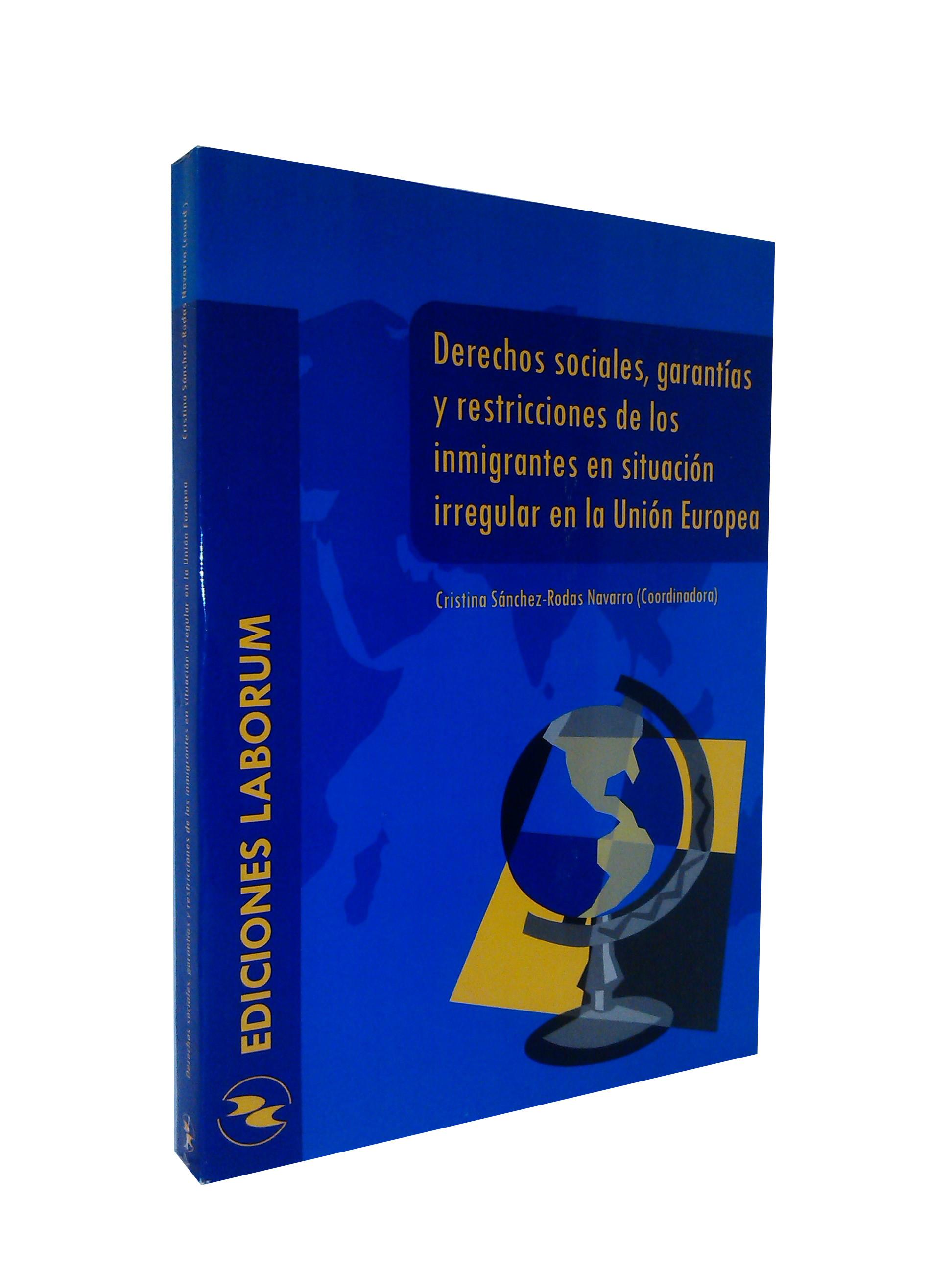 Derechos sociales, garantías y restricciones de los inmigrantes en situación irregular en la Unión Europea
