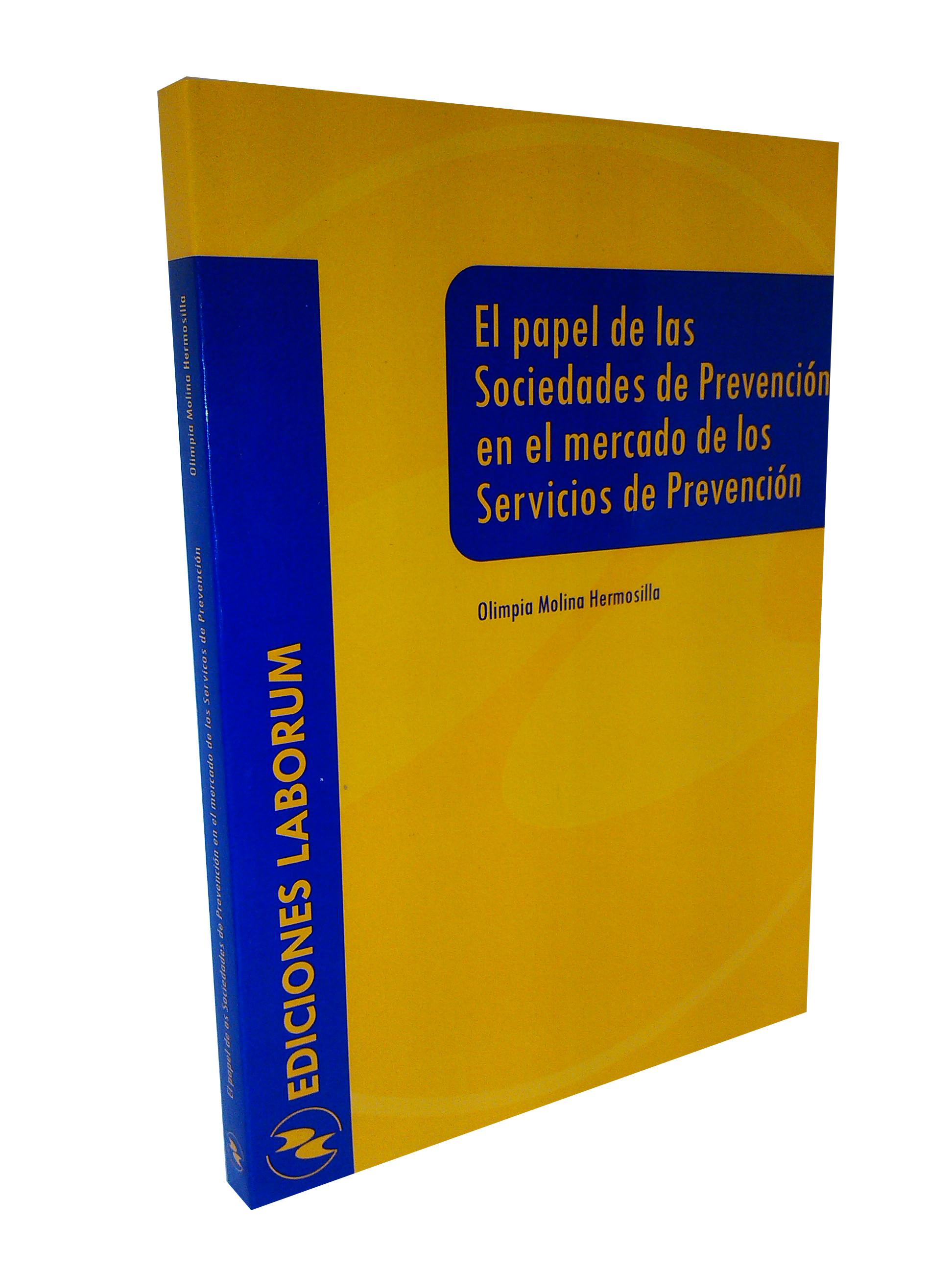 El papel de las Sociedades de Prevención en el mercado de los Servicios de Prevención