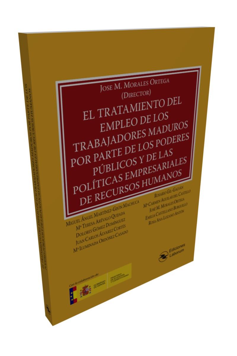 El tratamiento del empleo de los trabajadores maduros por parte de los poderes públicos y de las políticas empresariales de Recursos Humanos