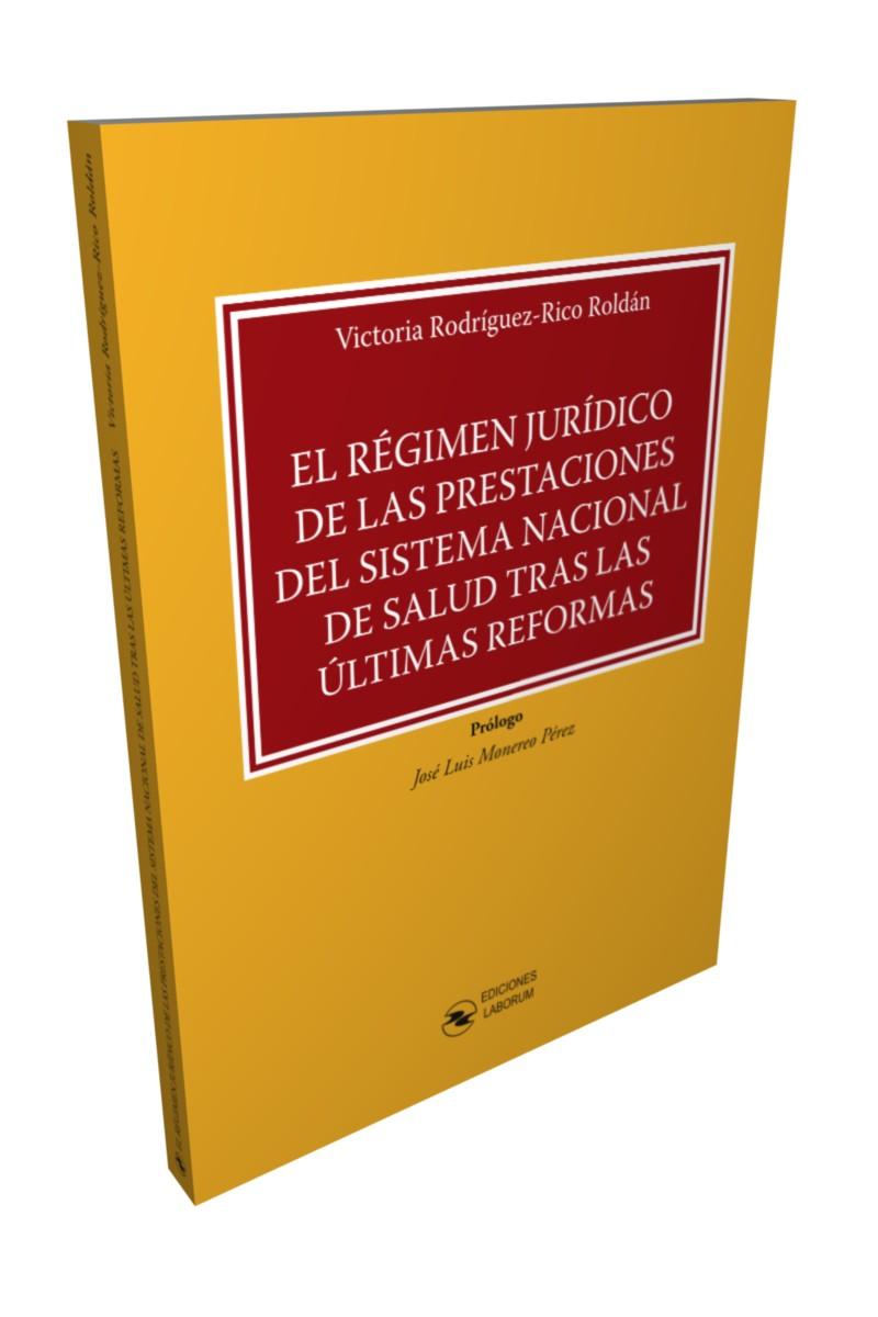 El Régimen Jurídico de las prestaciones del Sistema Nacional de Salud tras las últimas reformas