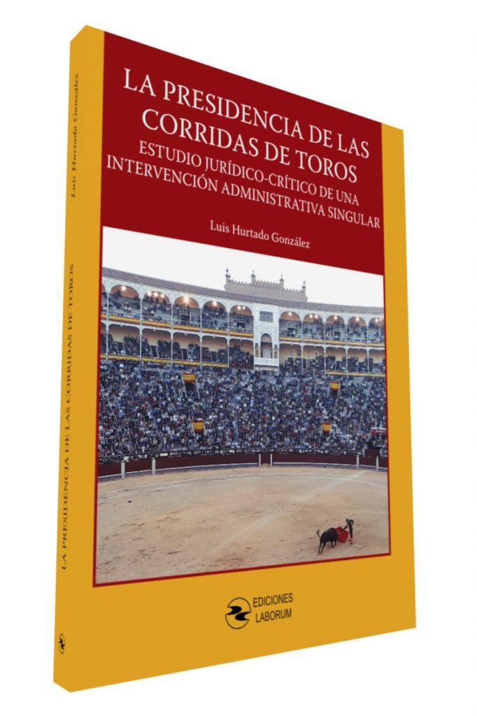 La presidencia de las corridas de toros – Estudio jurídico-crítico de una intervención administrativa singular