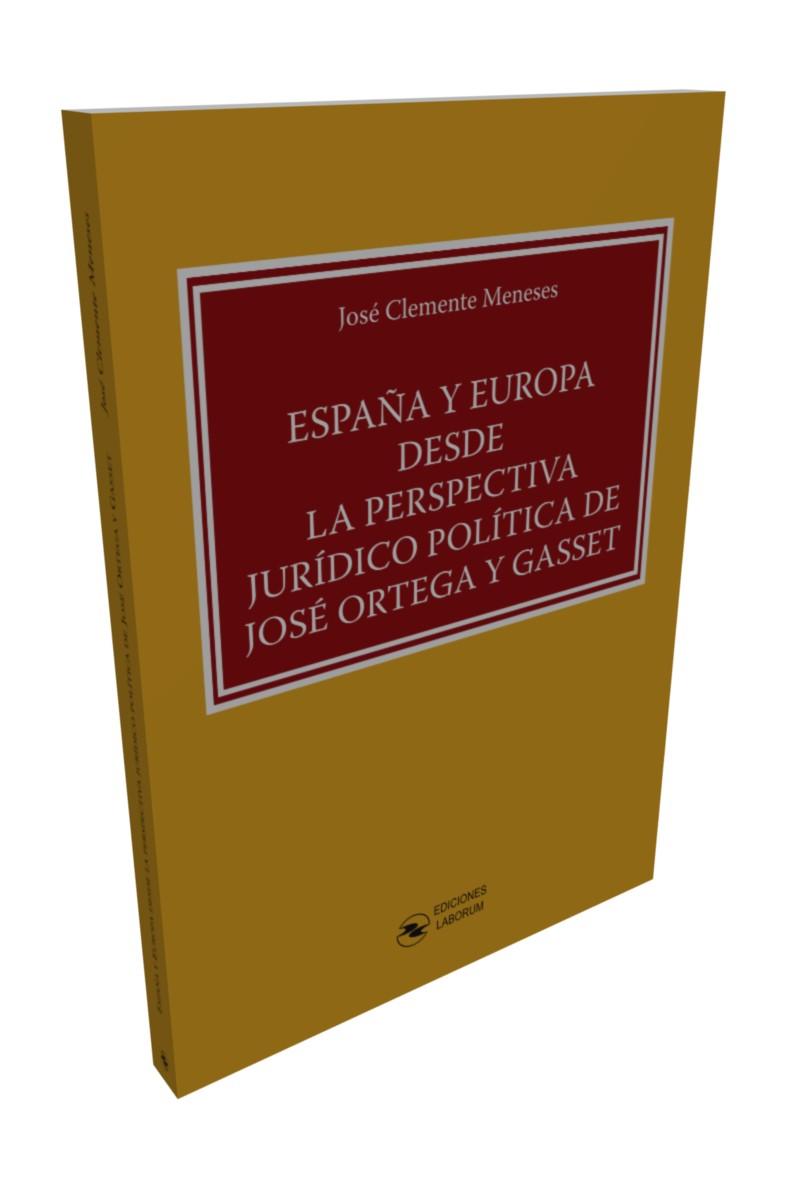 España y Europa desde la perspectiva jurídico política de José Ortega y Gasset