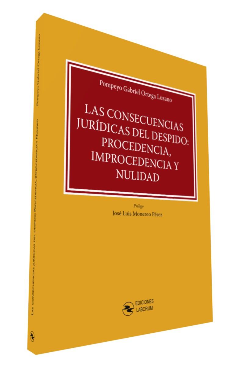 Las consecuencias jurídicas del despido: procedencia, improcedencia y nulidad